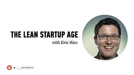 Eric Ries on The Golden Age of Entrepreneurship